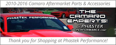 2010-2016 Camaro Aftermarket Parts & Accessories - Thank you for Shopping at Phastek Performance!